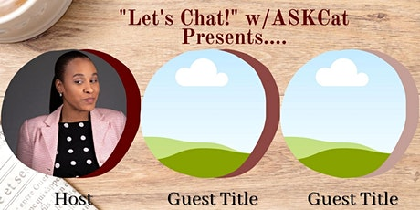 """""""Let's Chat!"""" w/ASKCat  Blow Dry! Braids ! & Business! tickets"""