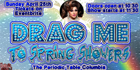 Drag me to April Showers @ Periodic Table tickets