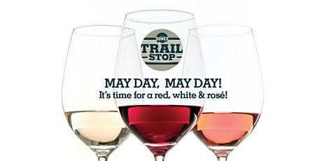 May Day Private Wine Tasting at Trail Stop: 5:45 Seating. tickets