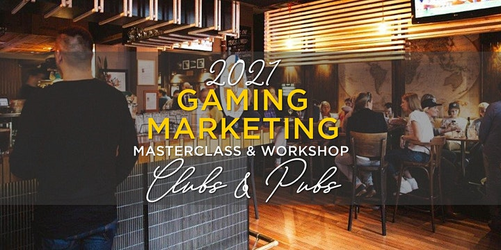 2021 MARKETING/GAMING MASTERCLASS & WORKSHOP: CLUBS & PUBS image
