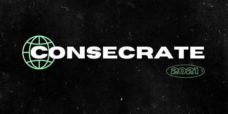 CONSECRATE 2021 tickets