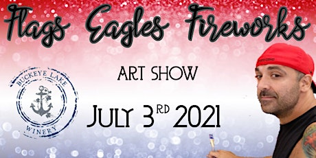 Flags - Eagles - Fireworks: Art Show tickets