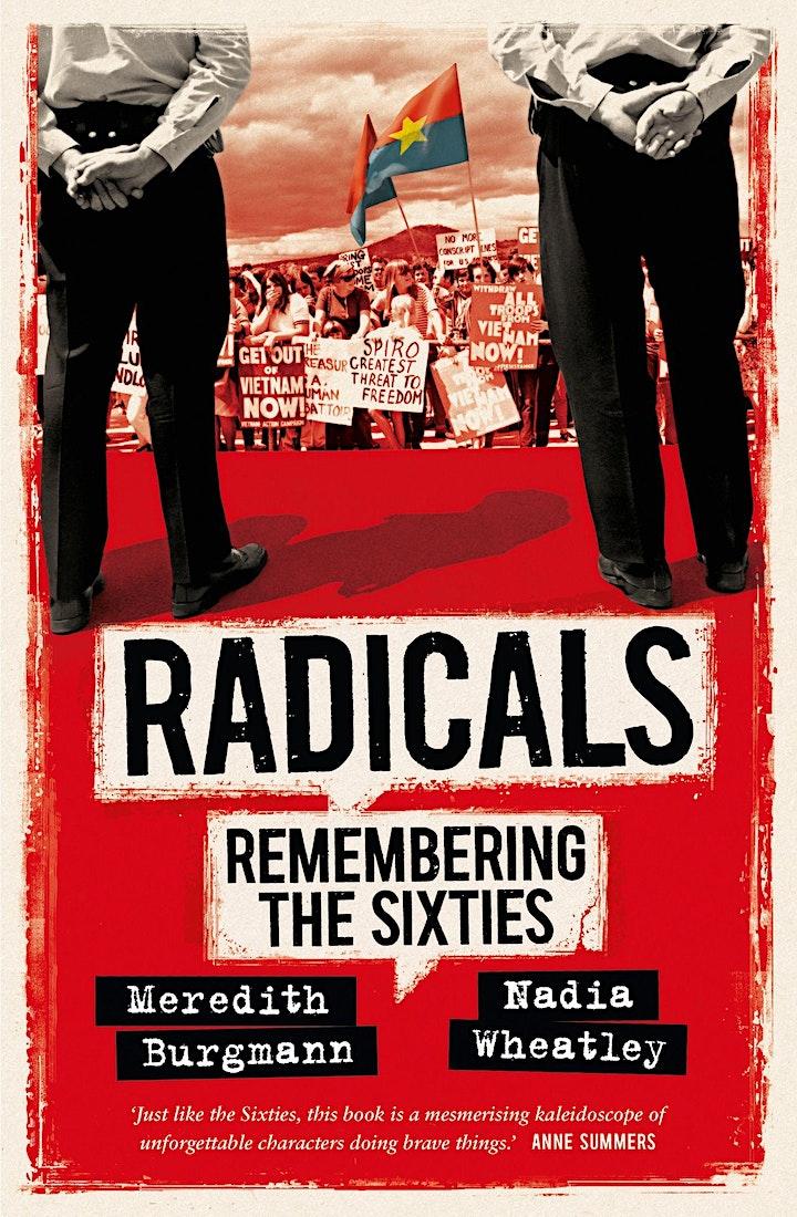 Meredith Burgmann & Nadia Wheatley  present  Radicals: Remembering the 60s image