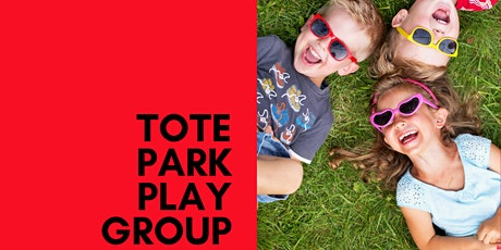 Tote Park Playgroup (0-5 year olds) Term 2 Week 10 tickets