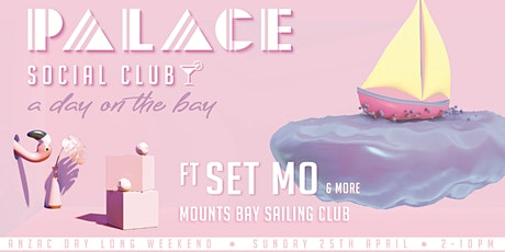 A Day on the Bay @ Palace Social Club tickets