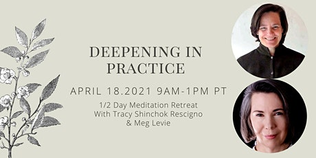 Deepening in Practice - A 1/2 Day Meditation Retreat tickets
