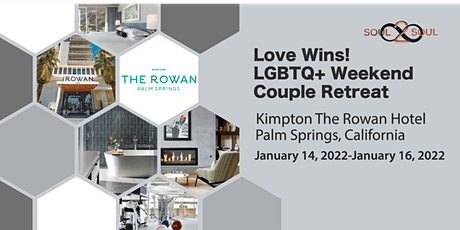 Connect & Unwind: Love Wins! LGBTQ+ Weekend Couples Retreat(PALM SPRINGS) tickets
