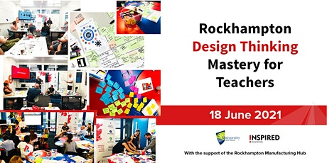 Rockhampton Design Thinking Mastery for Teachers tickets