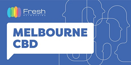 Fresh Networking Melbourne CBD  -  Guest Registration tickets