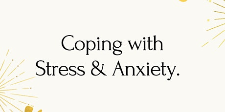 Coping with Stress & Anxiety tickets