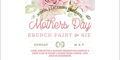 Joyful 1 Catering Presents an  Elegant Mother's Day Brunch Paint & Sip tickets