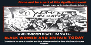 Our Human Right to Vote, Black Women & Britain Today