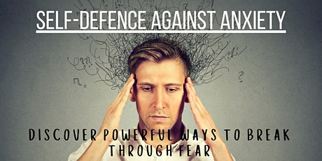 Self Defence Against Anxiety tickets