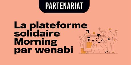La plateforme solidaire Morning par wenabi billets