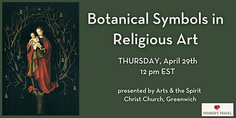 Botanical Symbols in Religious Art, presented by Arts & the Spirit biglietti