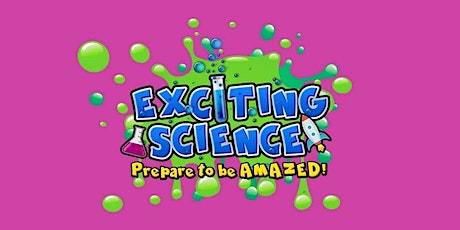 The Show Must Go On!  Exciting Science! Family Friendly Entertainment tickets