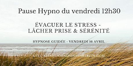 Evacuer le stress - lâcher prise et retrouver sérénité avec l'hypnose billets