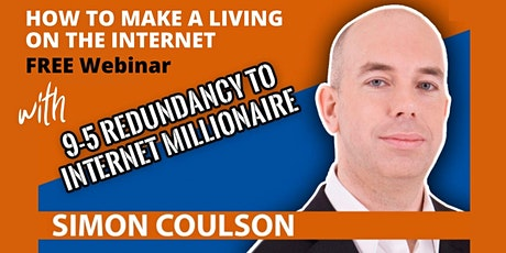 Learn How to Start an Online Business  with Millionaire Simon Coulson tickets
