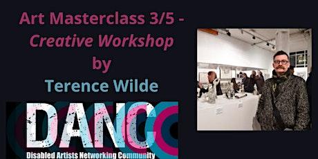Art Masterclass 3/5 - Creative Workshop - Terence Wilde tickets