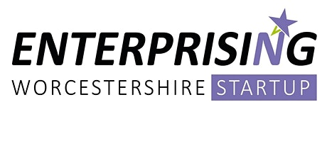 Enterprising Worcestershire – an introduction to Start-Up Support- 21/04/21 tickets