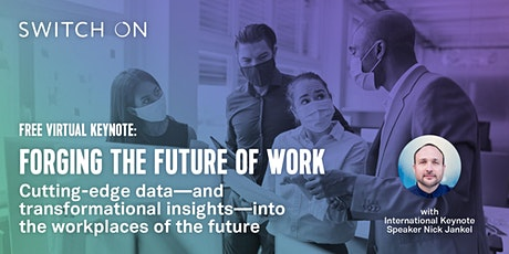 Free Keynote: Forging the Future of Work tickets