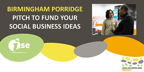 Birmingham Porridge Micro-fund: Pitch your Social Impact Project Tickets