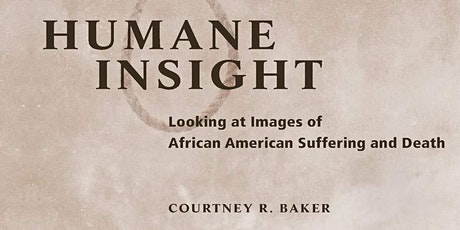 Humane Insight: African American Suffering & Death tickets