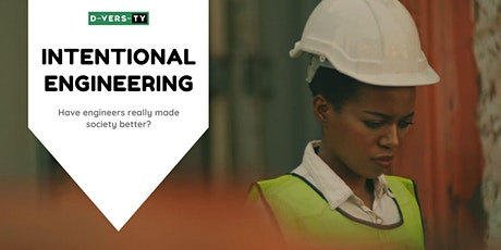 Intentional Engineering: Have engineers made society better? tickets
