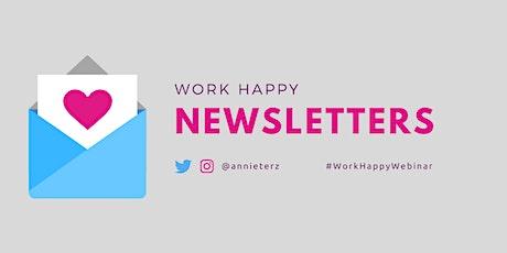 Work Happy: Newsletter Workshop tickets