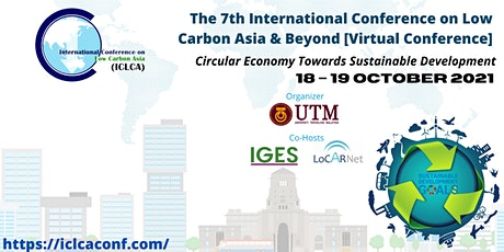 The 7th International Conference on Low Carbon Asia and Beyond (ICLCA'21) tickets