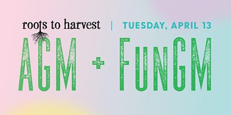 Roots to Harvest AGM & FunGM tickets