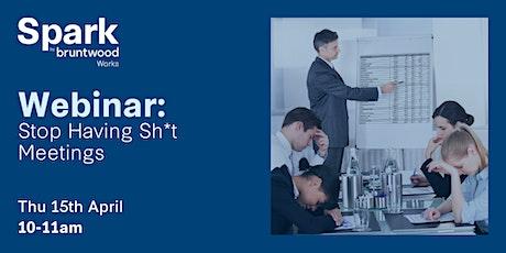 Spark Webinar: Stop Having Sh*t Meetings tickets