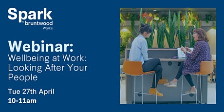 Spark Webinar: Wellbeing at Work- Looking After Your People tickets
