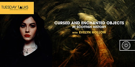 Cursed and Enchanted Objects in Scottish History | Evelyn Hollow tickets