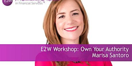 E2W Workshop: Own Your Authority Marisa Santoro tickets