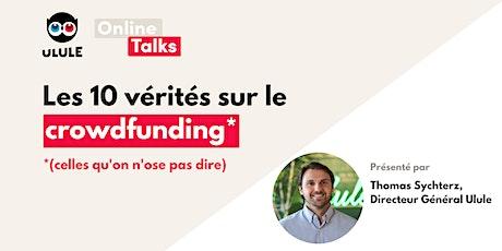 Les 10 vérités sur le crowdfunding (celles qu'on n'ose pas dire) - by Ulule billets