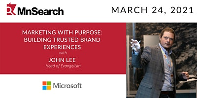 Marketing with Purpose: Building Trusted Brand Experiences with John Lee