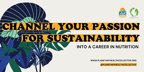 Channel your Passion for Sustainability into a Nutrition Career - Panel tickets