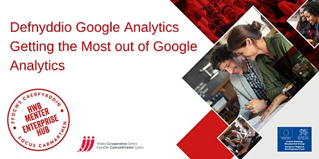 Defnyddio Google Analytics | Getting the most out of Google Analytics tickets