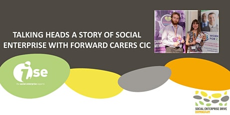 Talking Heads a story of Social Enterprise With Forward Carers CIC tickets