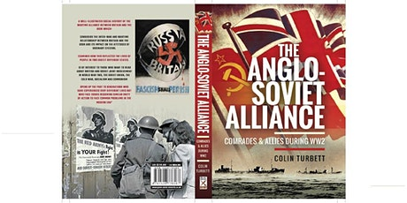 Online talk by Colin Turbett on his book The Anglo-Soviet Alliance in WW2 tickets