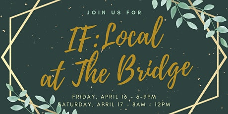 IF: Local at The Bridge tickets