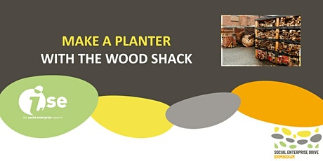 Making and doing: Make a Planter with the Wood Shack ! tickets