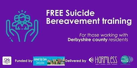 Derby/shire - FREE ONLINE - Suicide Bereavement Training tickets