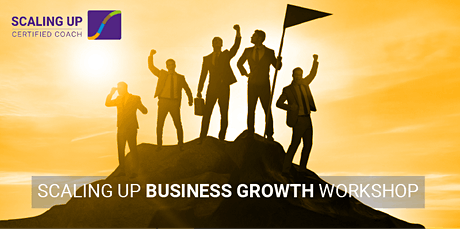 Scaling Up Business Growth Workshop - In Person! tickets