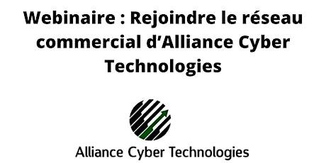 Webinaire : Rejoindre le réseau commercial d'Alliance Cyber Technologies billets