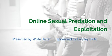 Online Sexual Predation and Exploitation tickets