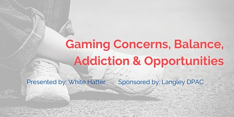 Gaming Concerns, Balance, Addiction & Opportunities tickets