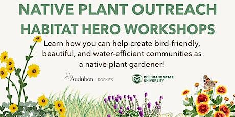 Native Plant Outreach: Habitat Hero Workshop (5/11) tickets