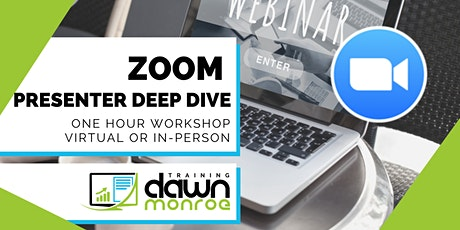 Zoom Presenter Deep Dive tickets